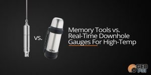 Memory-Tools-vs.-Real-Time-Downhole-Gauges-For-High-Temp-GEO-PSI