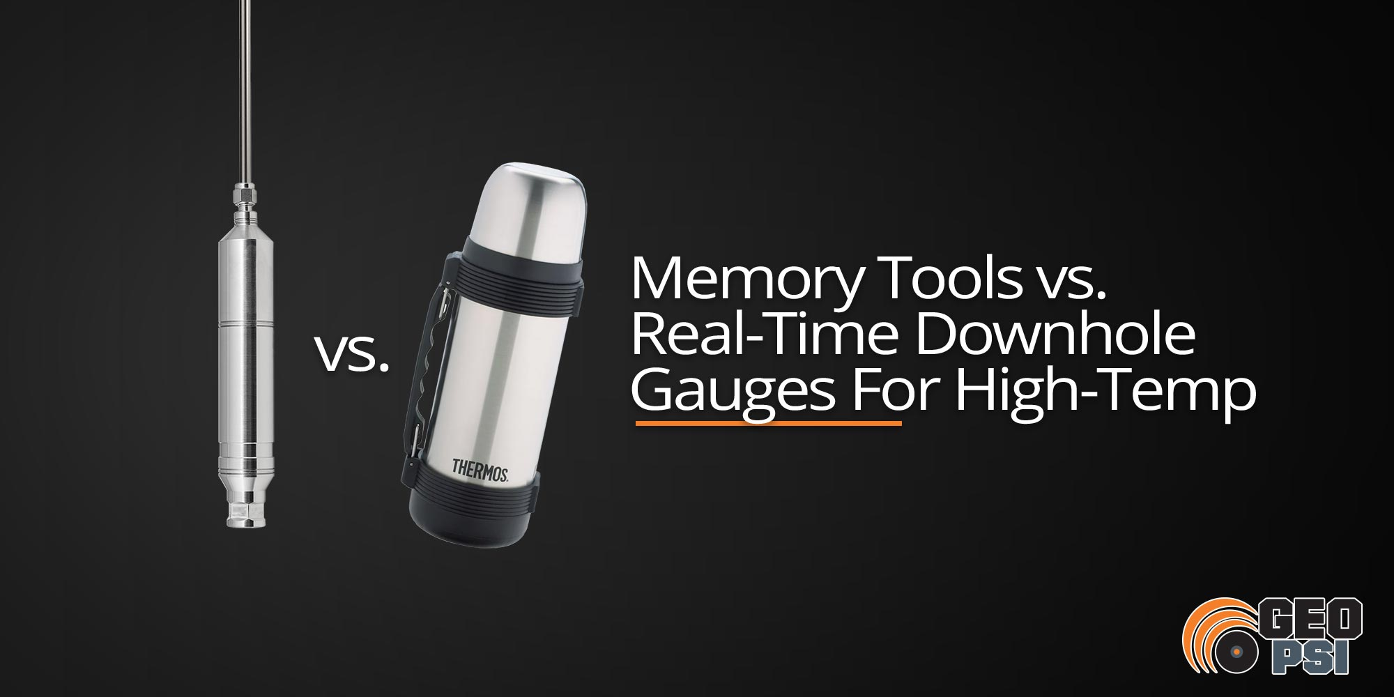Memory Tools vs. Real-Time Downhole Gauges For High-Temp