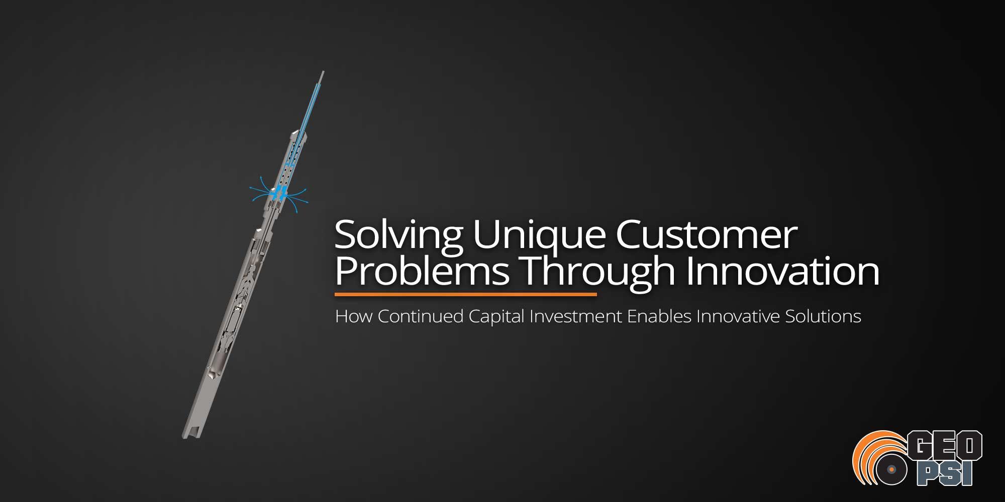 Solving Unique Customer Problems Through Innovation