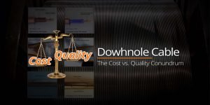 Downhole-Cable-Cost-vs.-Quality-GEO-PSI