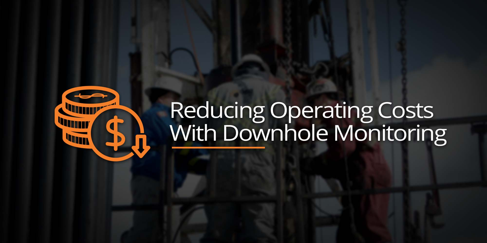 Reducing Operating Costs With Downhole Monitoring